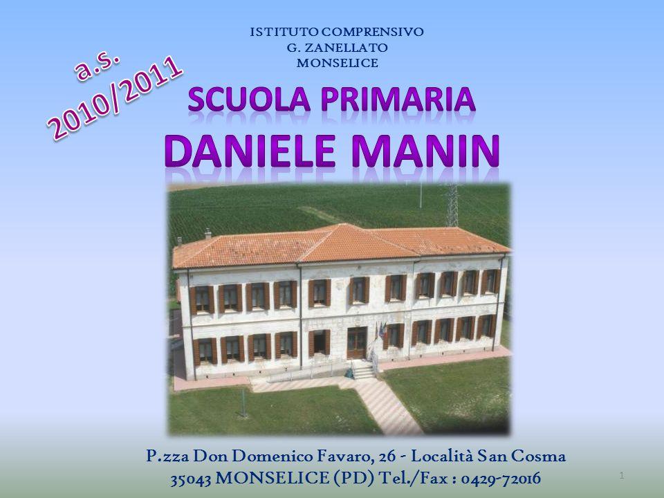 ISTITUTO COMPRENSIVO G. ZANELLATO MONSELICE 1 P.zza Don Domenico Favaro, 26 - Località San Cosma 35043 MONSELICE (PD) Tel./Fax : 0429-72016