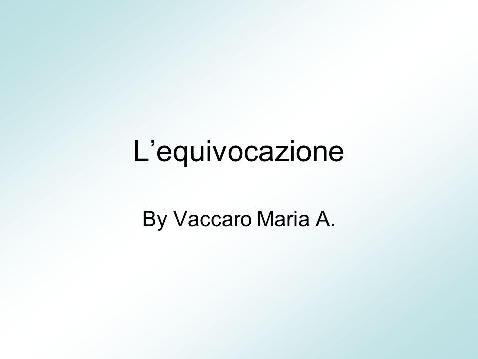 Lequivocazione By Vaccaro Maria A.