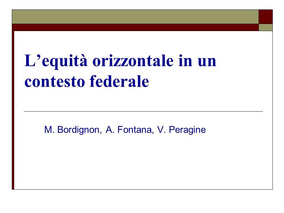 Lequità orizzontale in un contesto federale M. Bordignon, A. Fontana, V. Peragine