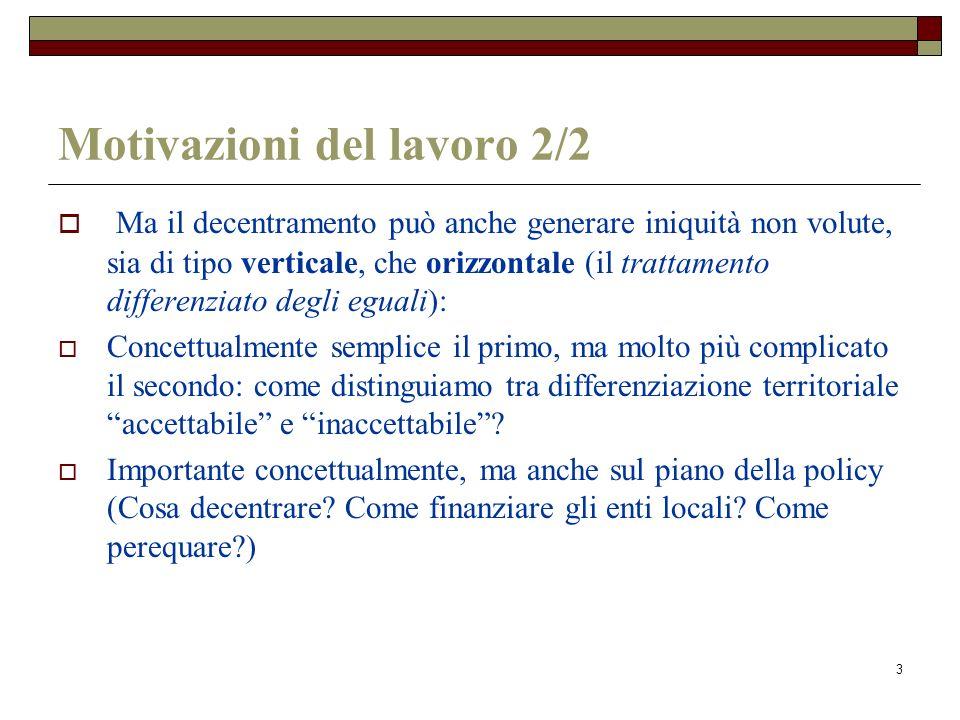 3 Motivazioni del lavoro 2/2 Ma il decentramento può anche generare iniquità non volute, sia di tipo verticale, che orizzontale (il trattamento differ