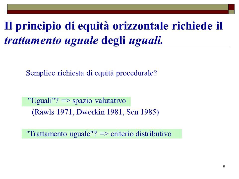 6 Il principio di equità orizzontale richiede il trattamento uguale degli uguali.