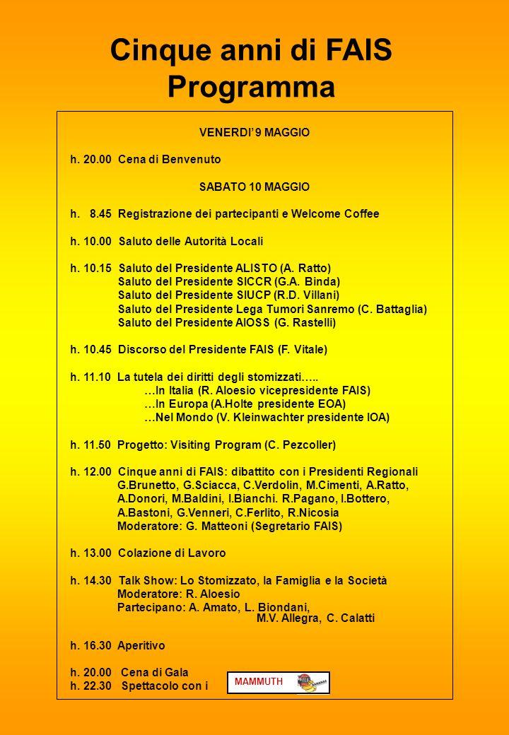 Cinque anni di FAIS Programma VENERDI 9 MAGGIO h. 20.00 Cena di Benvenuto SABATO 10 MAGGIO h.