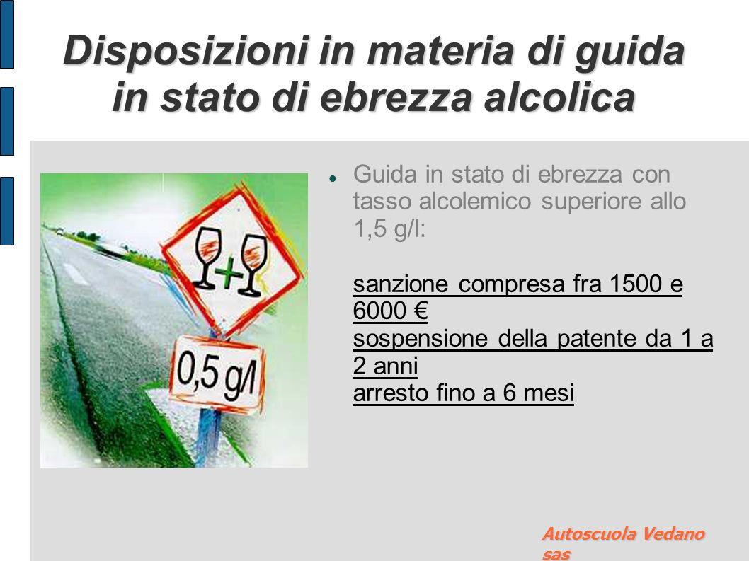Disposizioni in materia di guida in stato di ebrezza alcolica Guida in stato di ebrezza con tasso alcolemico compreso tra un valore superiore allo 0,8