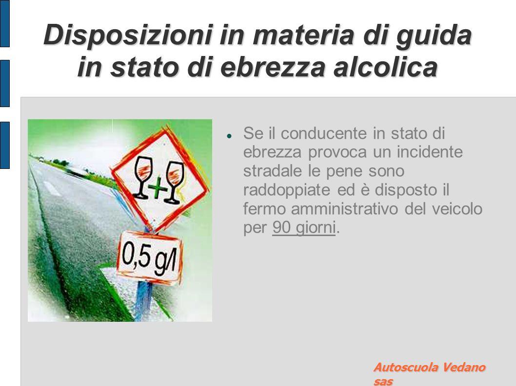 Disposizioni in materia di guida in stato di ebrezza alcolica Guida in stato di ebrezza con tasso alcolemico superiore allo 1,5 g/l: sanzione compresa