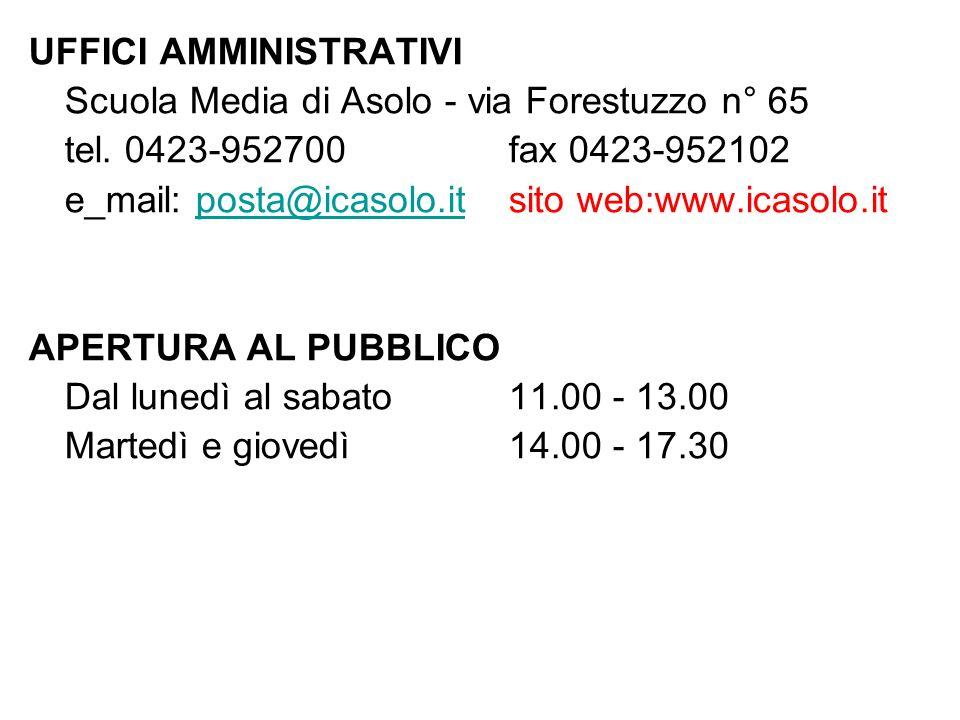 UFFICI AMMINISTRATIVI Scuola Media di Asolo - via Forestuzzo n° 65 tel.