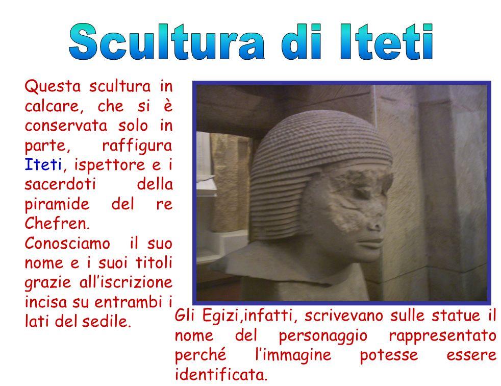 Questa scultura in calcare, che si è conservata solo in parte, raffigura Iteti, ispettore e i sacerdoti della piramide del re Chefren. Conosciamo il s