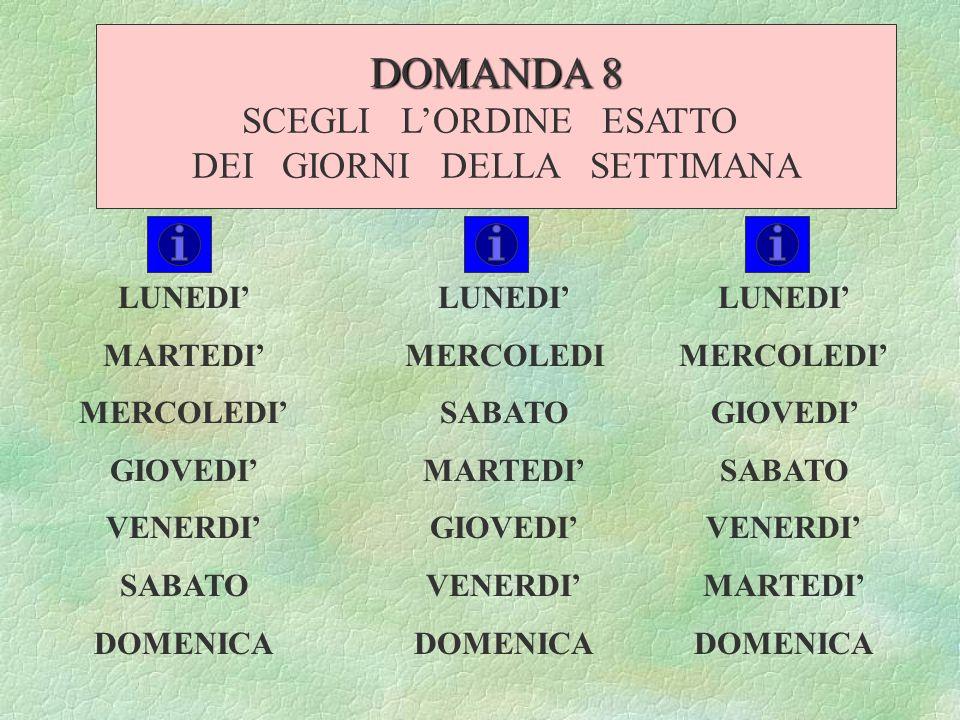 DOMANDA 7 LE QUATTRO OPERAZIONI + - : X : X - + VAI ALLA DOMANDA 8