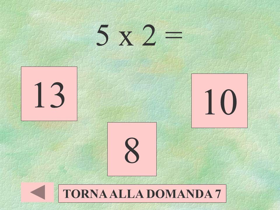 2 - 1 = 4 1 3 TORNA ALLA DOMANDA 7