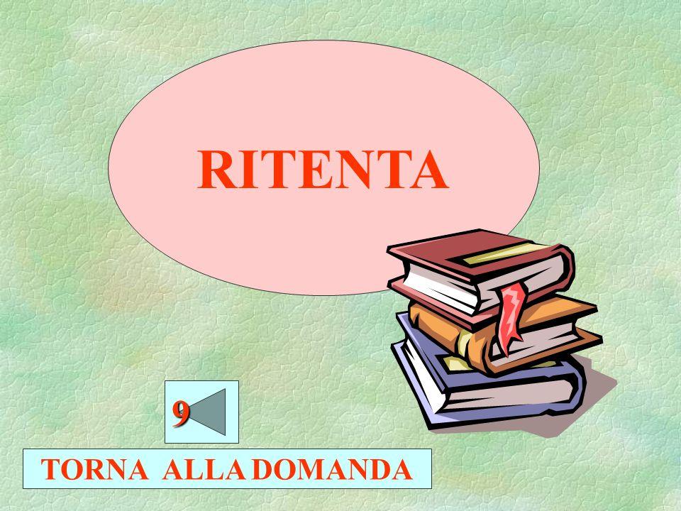 RITENTA TORNA ALLA DOMANDA 8888