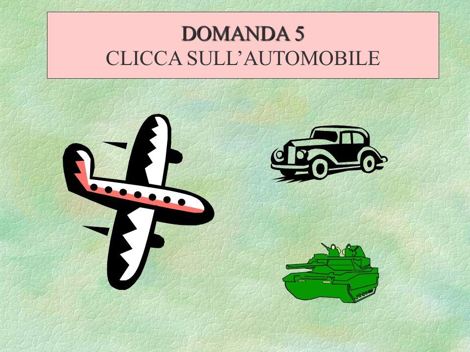 DOMANDA 5 CLICCA SULLAUTOMOBILE