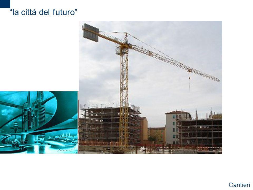 2 la città del futuro Cantieri