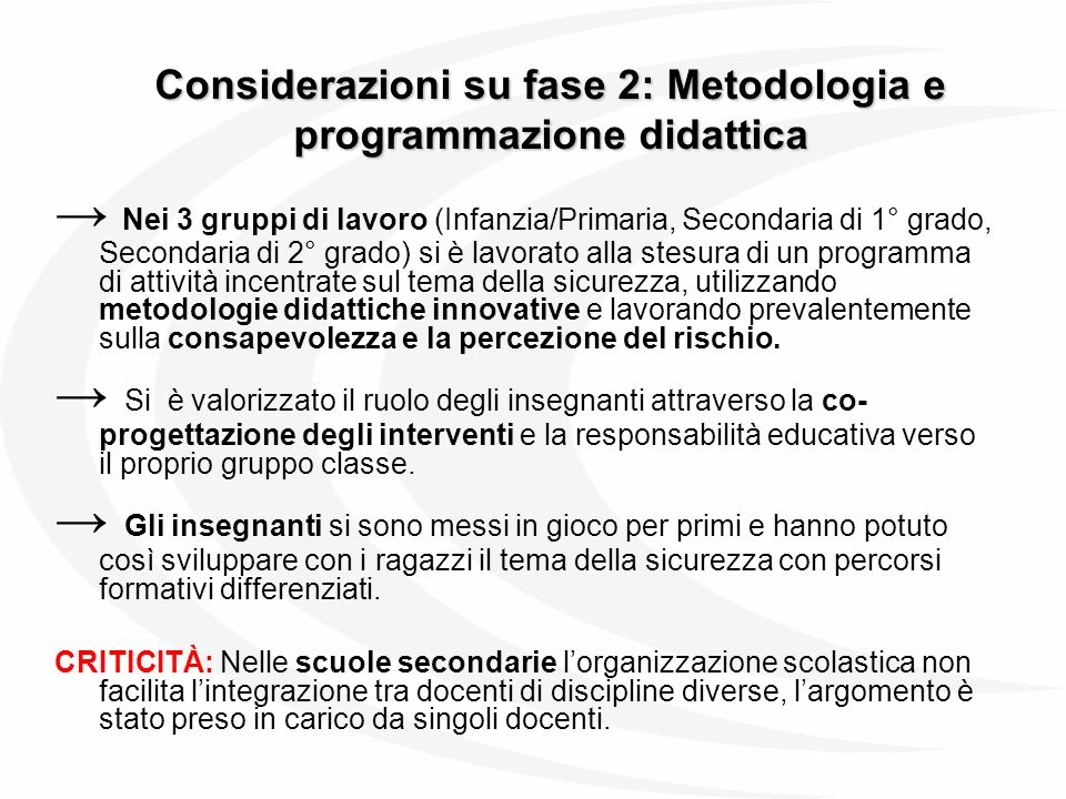 Considerazioni su fase 2: Metodologia e programmazione didattica Nei 3 gruppi di lavoro (Infanzia/Primaria, Secondaria di 1° grado, Secondaria di 2° g