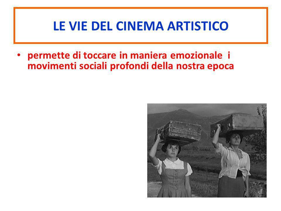 permette di toccare in maniera emozionale i movimenti sociali profondi della nostra epoca LE VIE DEL CINEMA ARTISTICO