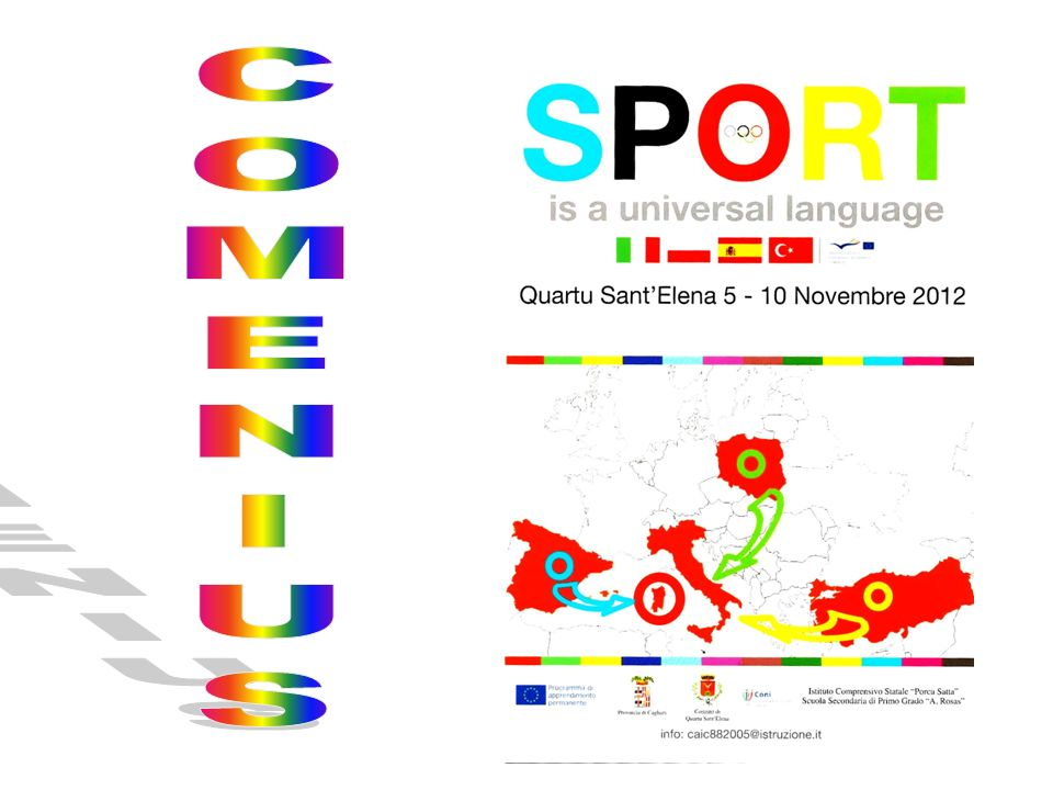 IS A UNIVERSAL LANGUAGE QUARTU SANTELENA 5 -10 NOVEMBRE 2012 POLONIA SPAGNA TURCHIA ITALIA SARDEGNA