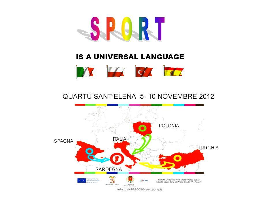 Sport is a universal language è la prima tappa di un progetto europeo Comenius che vede coinvolte scuole della Sardegna, della Polonia, della Turchia e della Spagna.