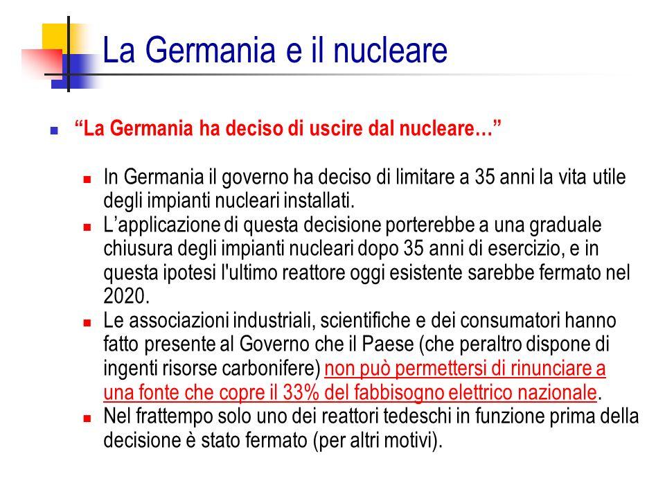 La Germania ha deciso di uscire dal nucleare… In Germania il governo ha deciso di limitare a 35 anni la vita utile degli impianti nucleari installati.