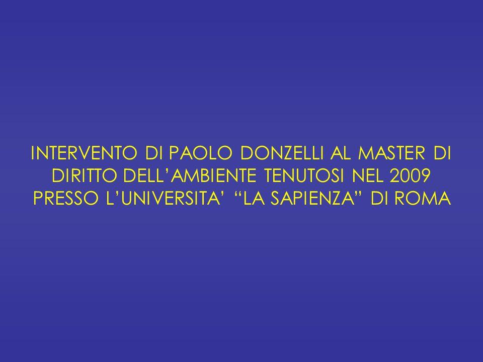 INTERVENTO DI PAOLO DONZELLI AL MASTER DI DIRITTO DELLAMBIENTE TENUTOSI NEL 2009 PRESSO LUNIVERSITA LA SAPIENZA DI ROMA