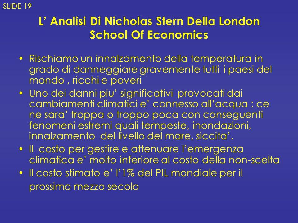 L Analisi Di Nicholas Stern Della London School Of Economics Rischiamo un innalzamento della temperatura in grado di danneggiare gravemente tutti i pa
