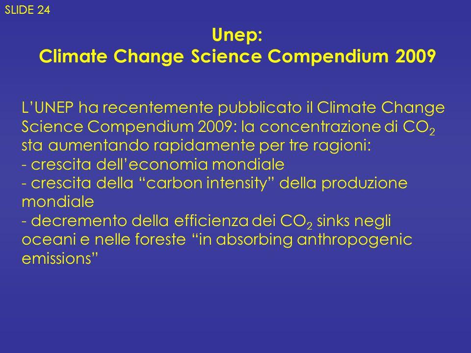 Unep: Climate Change Science Compendium 2009 SLIDE 24 LUNEP ha recentemente pubblicato il Climate Change Science Compendium 2009: la concentrazione di