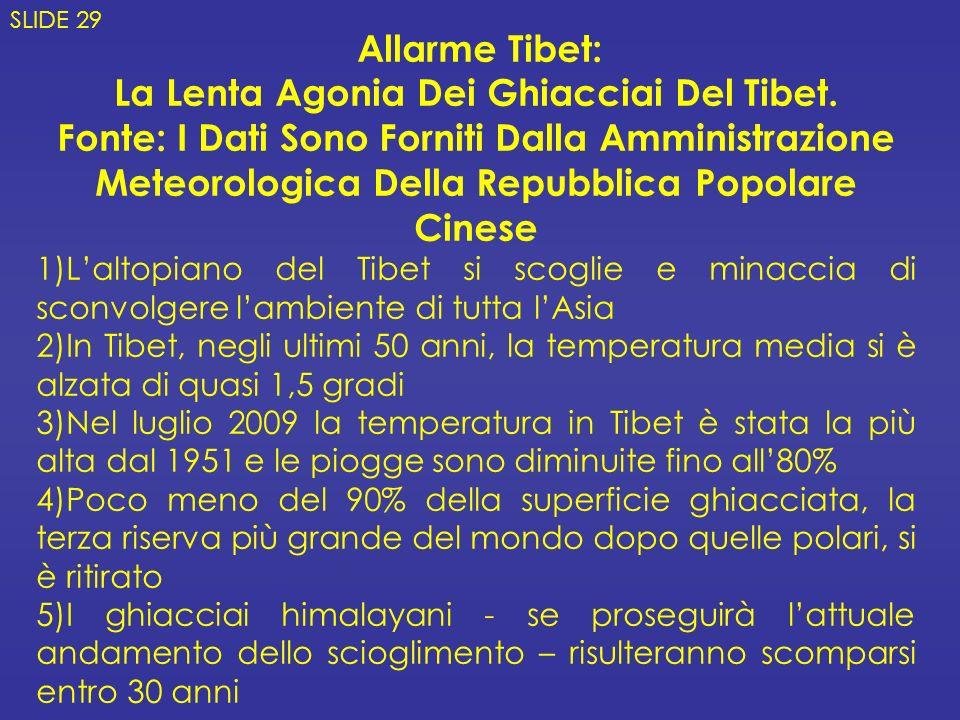 Allarme Tibet: La Lenta Agonia Dei Ghiacciai Del Tibet. Fonte: I Dati Sono Forniti Dalla Amministrazione Meteorologica Della Repubblica Popolare Cines