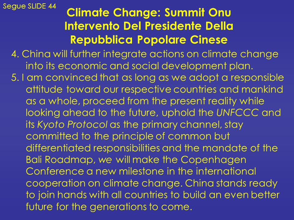 Climate Change: Summit Onu Intervento Del Presidente Della Repubblica Popolare Cinese Segue SLIDE 44 4. China will further integrate actions on climat