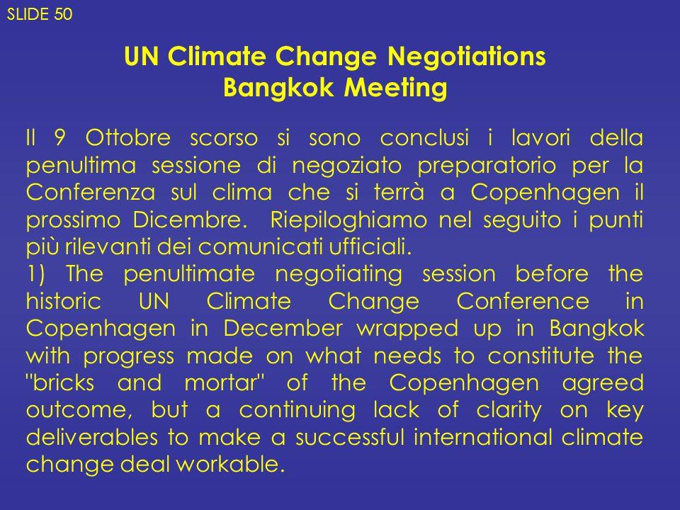 UN Climate Change Negotiations Bangkok Meeting Il 9 Ottobre scorso si sono conclusi i lavori della penultima sessione di negoziato preparatorio per la Conferenza sul clima che si terrà a Copenhagen il prossimo Dicembre.