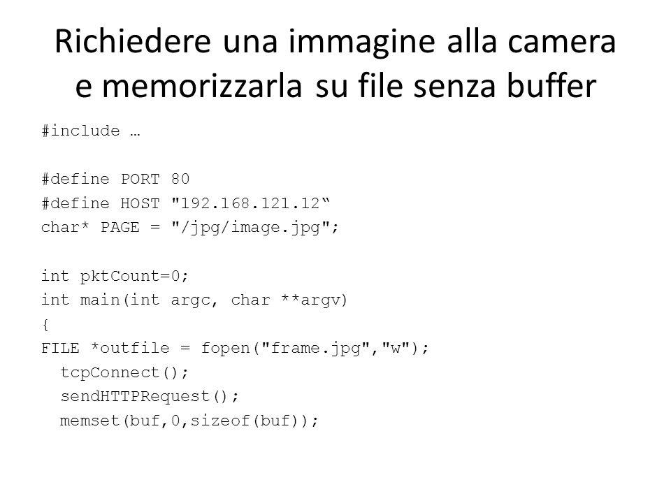 Richiedere una immagine alla camera e memorizzarla su file senza buffer #include … #define PORT 80 #define HOST