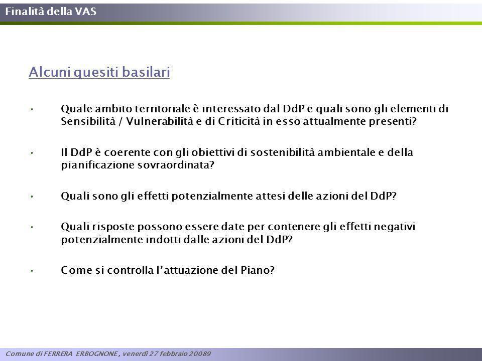 Finalità della VAS Alcuni quesiti basilari Quale ambito territoriale è interessato dal DdP e quali sono gli elementi di Sensibilità / Vulnerabilità e
