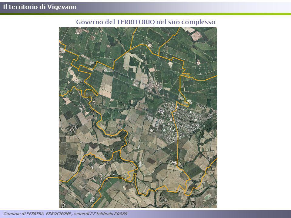 Il territorio di Vigevano Governo del TERRITORIO nel suo complesso Comune di FERRERA ERBOGNONE, venerdì 27 febbraio 20089