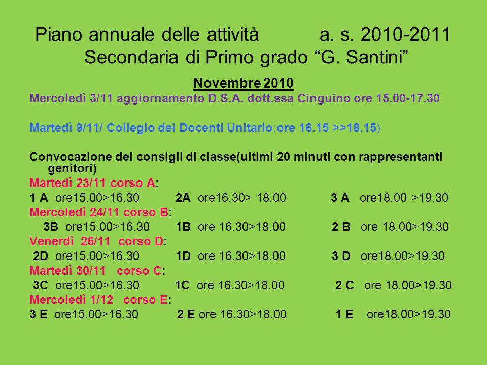 Piano annuale delle attività a. s. 2010-2011 Secondaria di Primo grado G. Santini Novembre 2010 Mercoledì 3/11 aggiornamento D.S.A. dott.ssa Cinguino