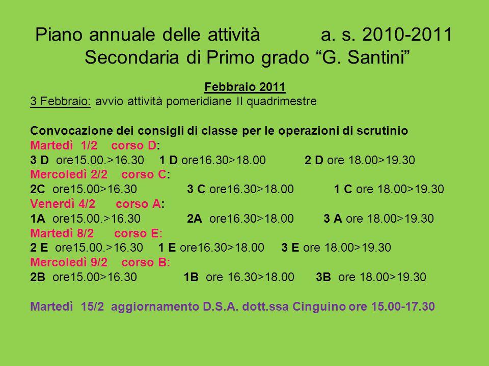 Piano annuale delle attività a. s. 2010-2011 Secondaria di Primo grado G. Santini Febbraio 2011 3 Febbraio: avvio attività pomeridiane II quadrimestre