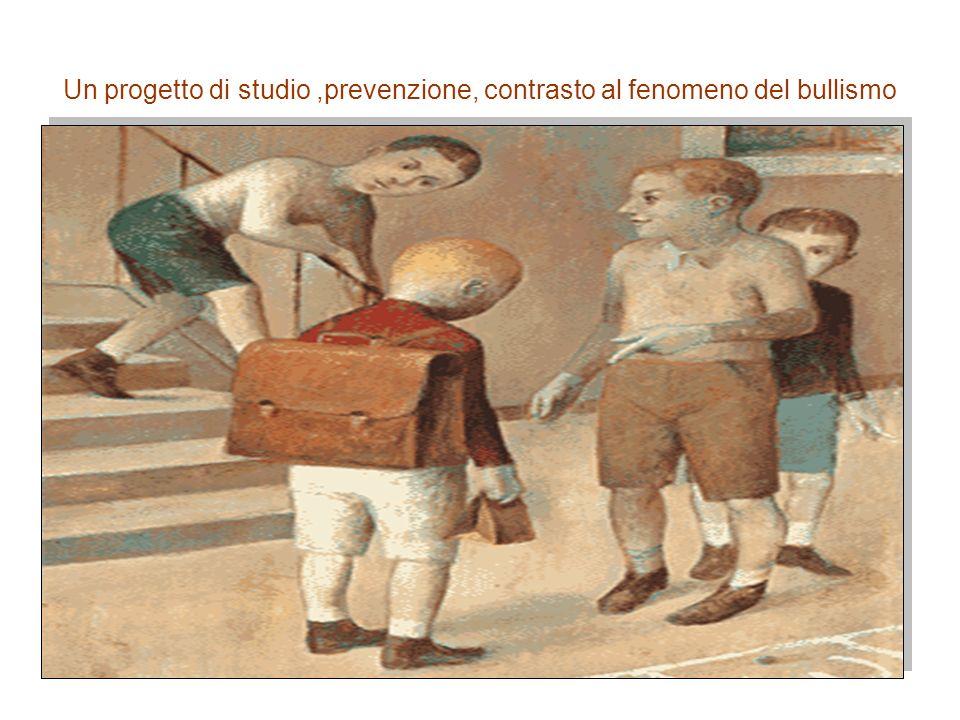 Un progetto di studio,prevenzione, contrasto al fenomeno del bullismo