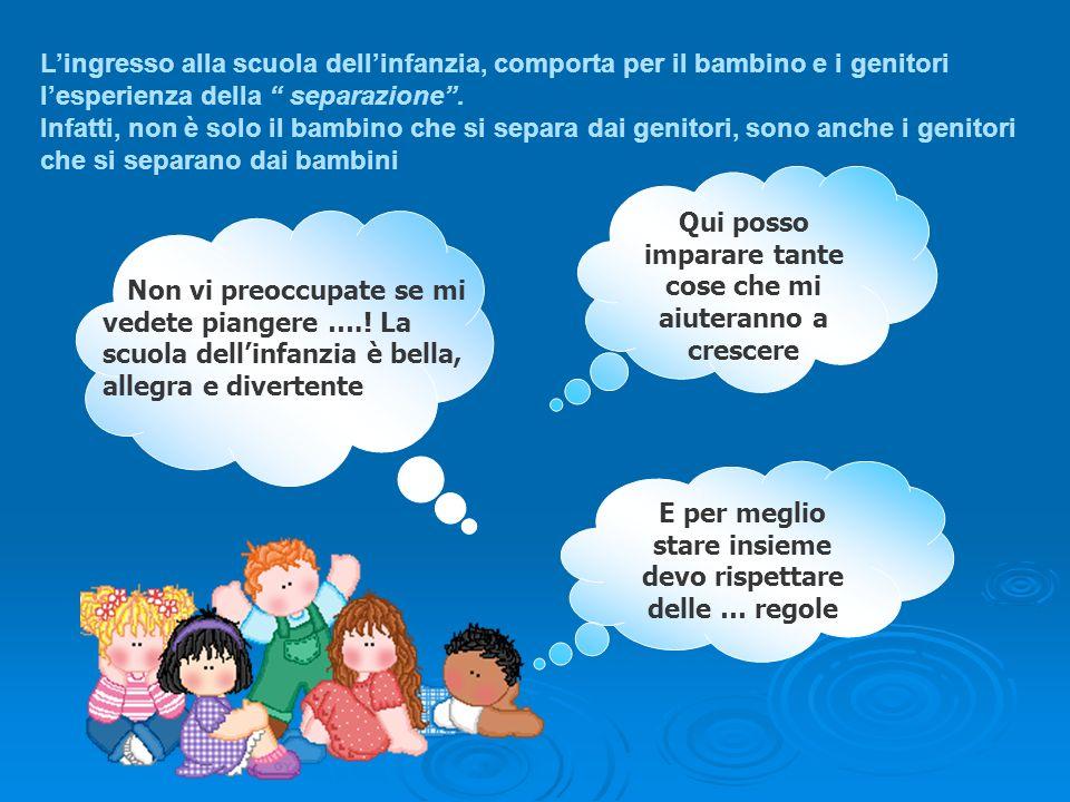 Lingresso alla scuola dellinfanzia, comporta per il bambino e i genitori lesperienza della separazione. Infatti, non è solo il bambino che si separa d