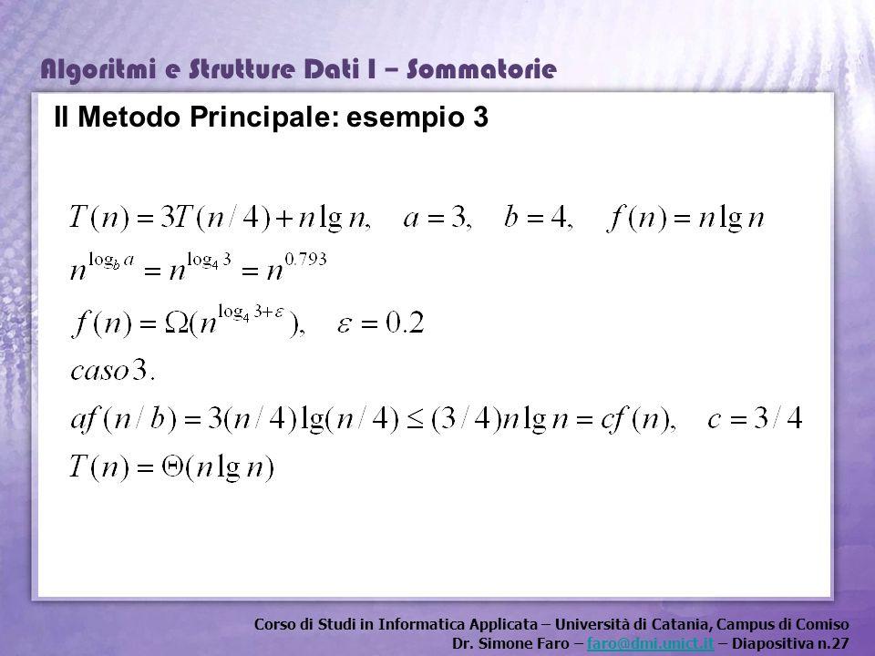 Corso di Studi in Informatica Applicata – Università di Catania, Campus di Comiso Dr. Simone Faro – faro@dmi.unict.it – Diapositiva n.27faro@dmi.unict
