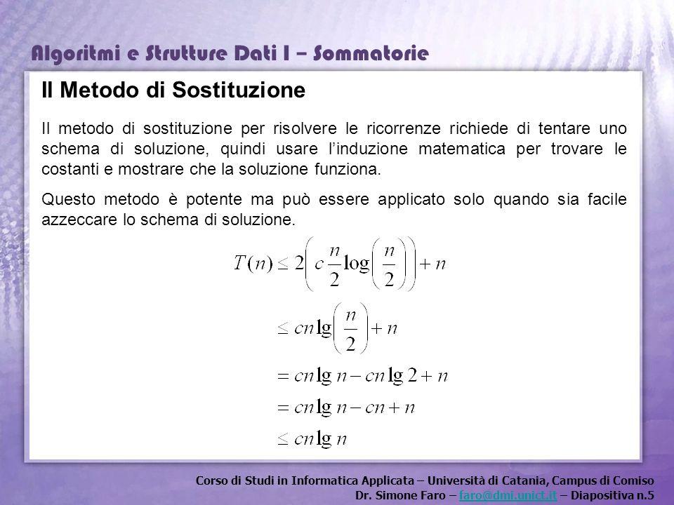 Corso di Studi in Informatica Applicata – Università di Catania, Campus di Comiso Dr. Simone Faro – faro@dmi.unict.it – Diapositiva n.5faro@dmi.unict.