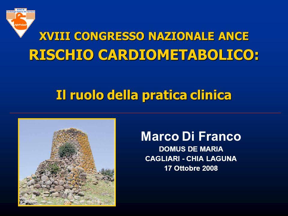 Caratteristiche cliniche della Sindrome Metabolica: NCEP-ATP III La diagnosi è confermata quando sono presenti > 3 fattori Fattore di Rischio Valore diagnostico Obesità addominale (Circonferenza addominale) Uomini Uomini >102 cm Donne Donne >88 cm Trigliceridi >150 mg/dl HDL-C Uomini Uomini <40 mg/dl Donne Donne <50 mg/dl Pressione Arteriosa >130 / >85 mm Hg (o ipertensione trattata) Glicemia a digiuno >110 (>100**) mg/dl Expert Panel on Detection, Evaluation, and Treatment of High Blood Cholesterol in Adults.