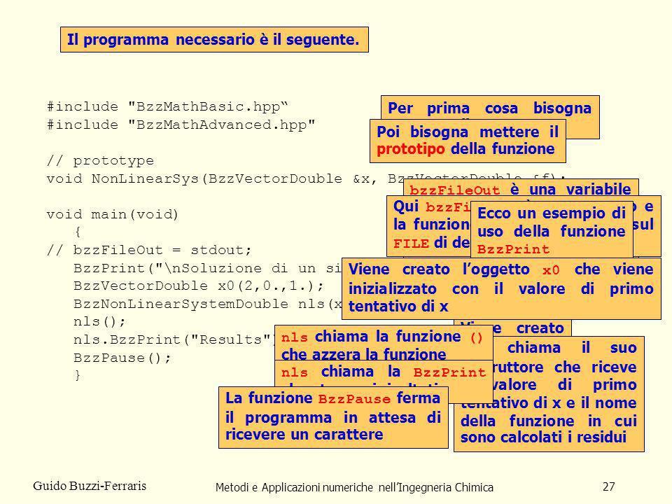 Metodi e Applicazioni numeriche nellIngegneria Chimica 27 Guido Buzzi-Ferraris Il programma necessario è il seguente. #include