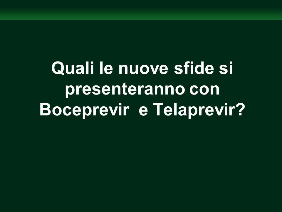 Quali le nuove sfide si presenteranno con Boceprevir e Telaprevir?