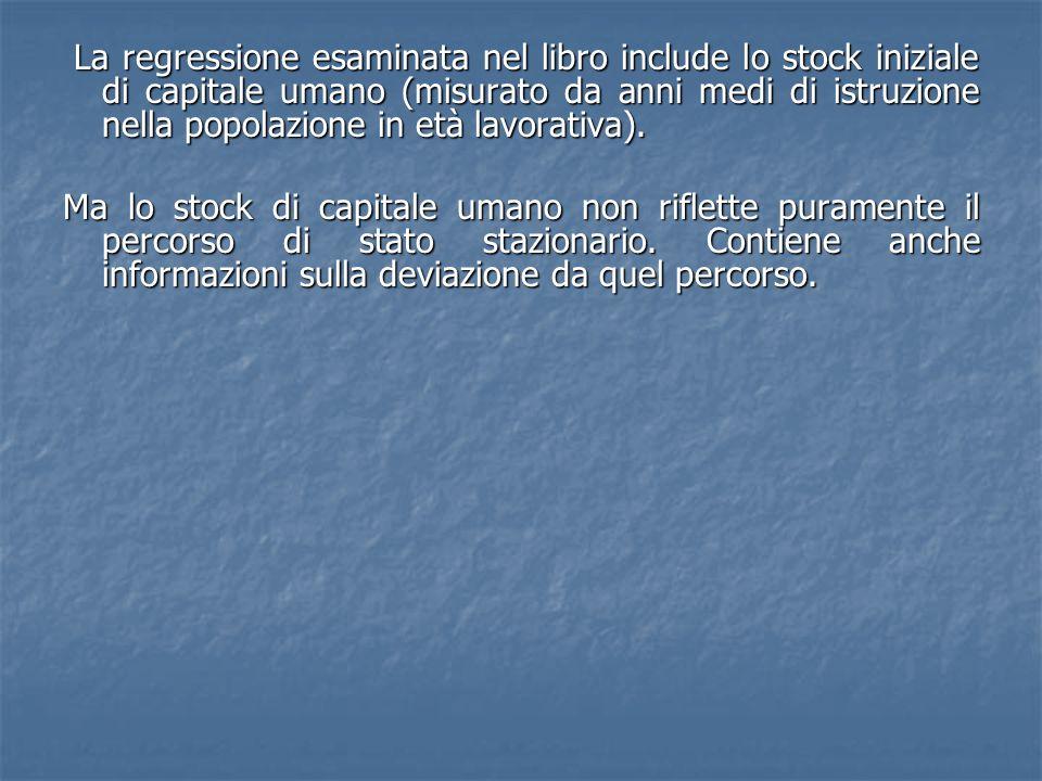 La regressione esaminata nel libro include lo stock iniziale di capitale umano (misurato da anni medi di istruzione nella popolazione in età lavorativa).