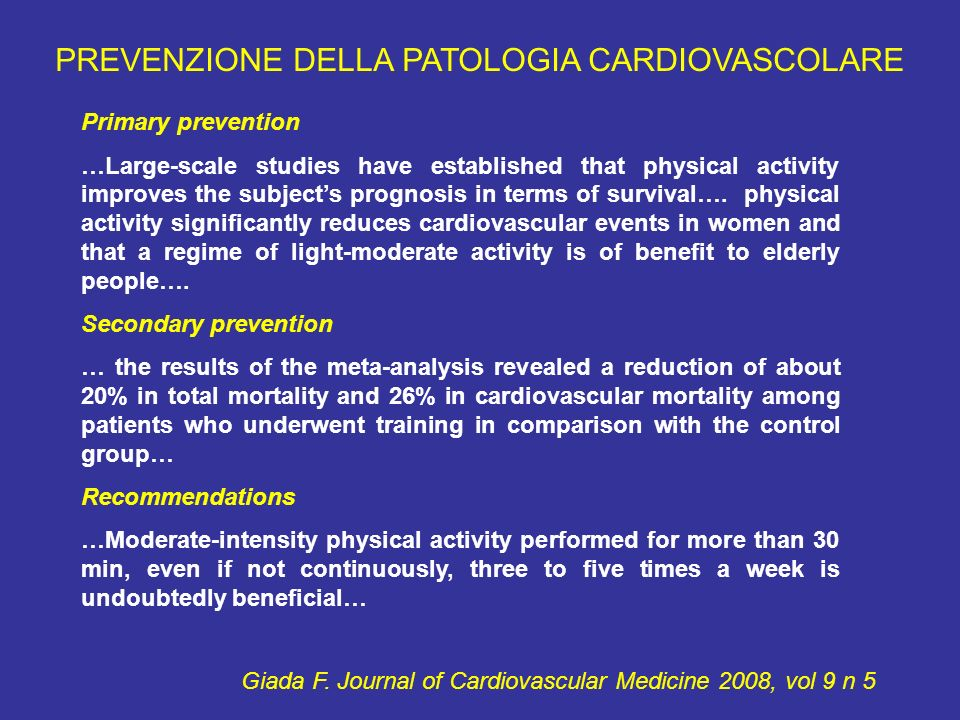 Giada F. Journal of Cardiovascular Medicine 2008, vol 9 n 5 Primary prevention …Large-scale studies have established that physical activity improves t