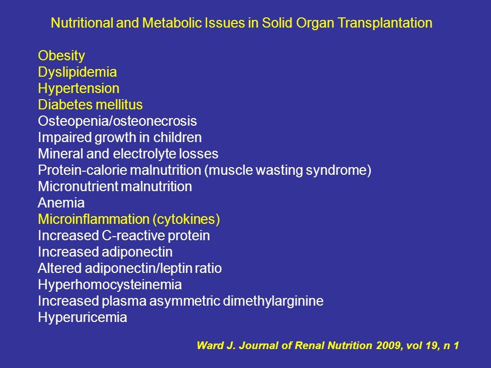 Diabete Mellito Post-Trapianto Disfunzione Cronica da Trapianto Sindrome Metabolica Obesità Trigliceridi > 150 mg/dl HDL < 40 mg/dl PA > 130/85 Iperglicemia 110 mg/dL Insulino resistenza Infiammazione Cronica Crutchlow M, CJASN, 2007 Patologia Cardiovascolare