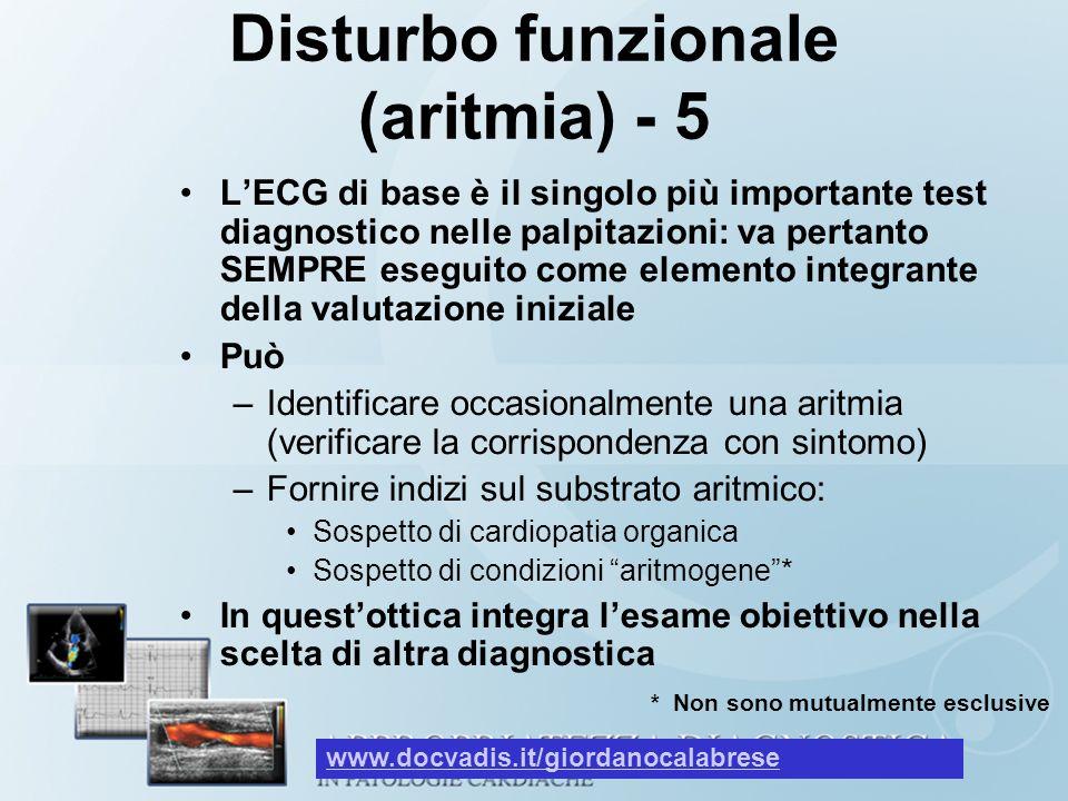 Disturbo funzionale (aritmia) - 5 LECG di base è il singolo più importante test diagnostico nelle palpitazioni: va pertanto SEMPRE eseguito come eleme