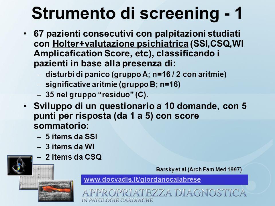 Strumento di screening - 1 67 pazienti consecutivi con palpitazioni studiati con Holter+valutazione psichiatrica (SSI,CSQ,WI Amplicafication Score, et