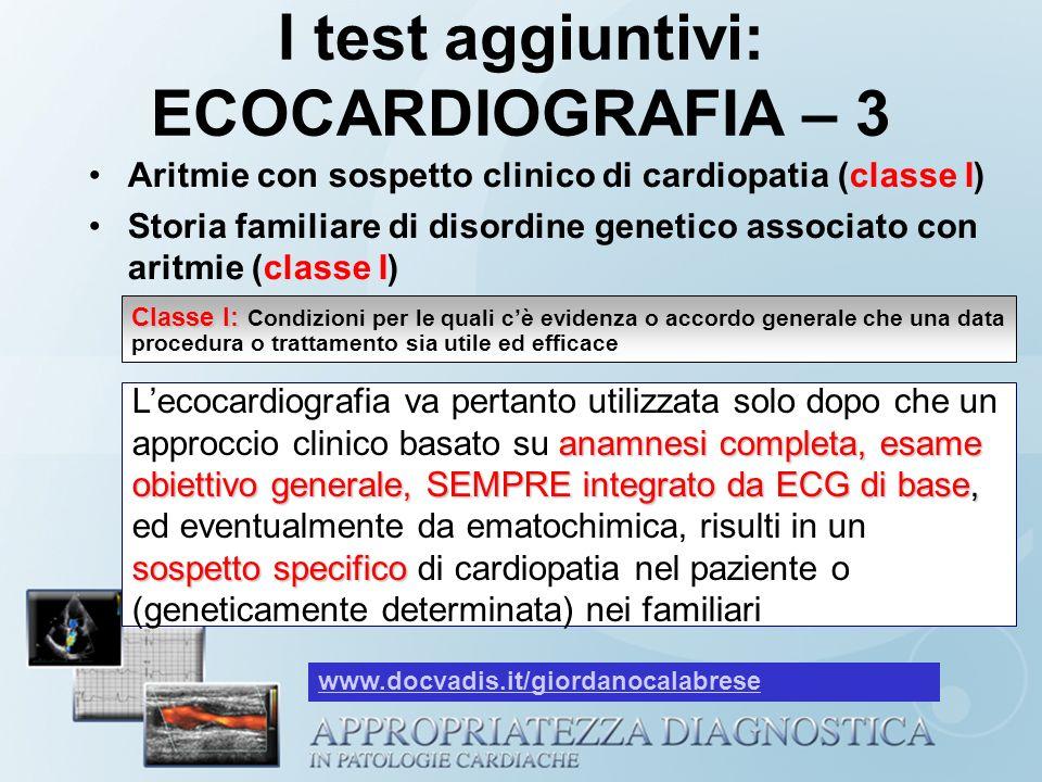 Aritmie con sospetto clinico di cardiopatia (classe I) Storia familiare di disordine genetico associato con aritmie (classe I) anamnesi completa, esam