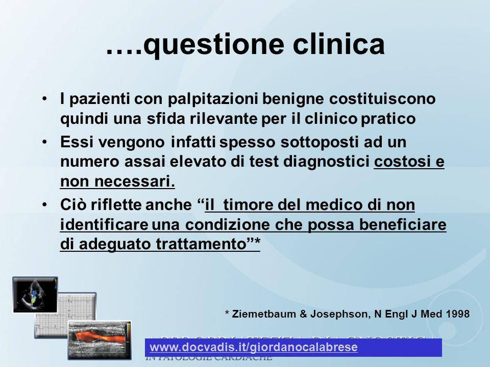 ….questione clinica I pazienti con palpitazioni benigne costituiscono quindi una sfida rilevante per il clinico pratico Essi vengono infatti spesso so