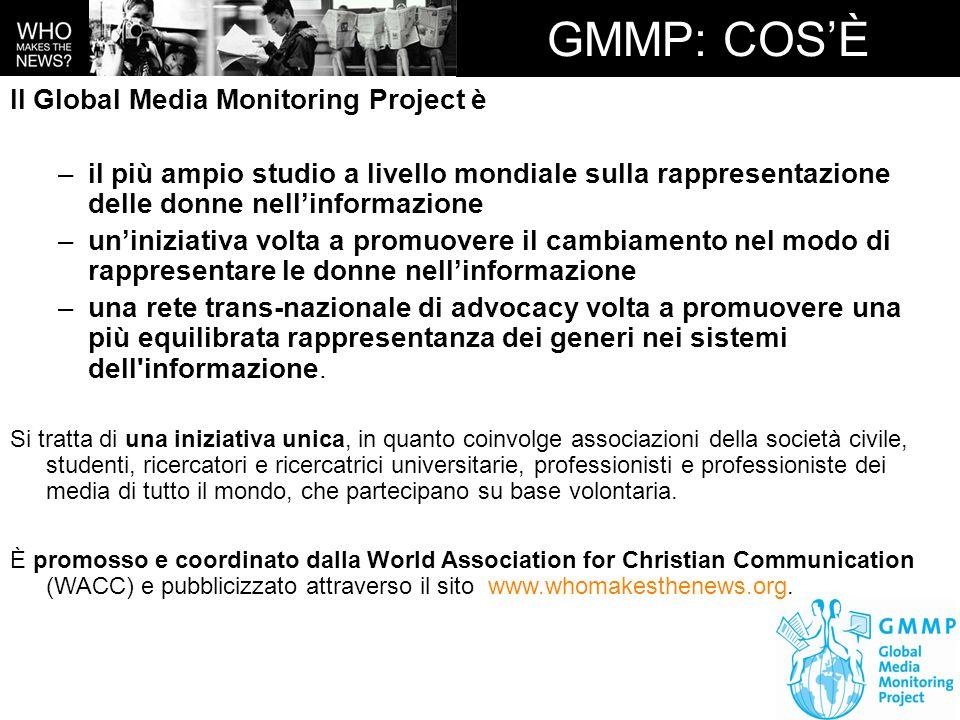 GMMP 2009-2010 La 4 a edizione del Global Media Monitoring Project in Italia –è coordinata da Monia Azzalini (Osservatorio di Pavia) e Claudia Padovani (Università di Padova); –comprende 10 gruppi di monitoraggio, per un totale di 40 persone (inclusa una classe di studenti di una scuola secondaria di secondo grado); –comprende altresì numerose sostenitrici fra associazioni (Amiche di ABCD, Aspettare stanca, COPEAM, Donne in quota, Eurodonna, Women in the city), dipartimenti o istituti universitari, alcuni dei quali con team di monitoraggio (Università di Bologna, della Calabria, di Genova, Milano Bicocca, Napoli, Pavia, Roma La Sapienza, Roma Tor Vergata), professioniste dei media; –comprende un progetto pilota dellOsservatorio di Pavia sullinformazione televisiva delle emittenti locali di 4 regioni italiane: Lombardia, Veneto, Abruzzo e Calabria, finanziato dai rispettivi Co.Re.Com e intitolato Glocal Media Monitoring Project.