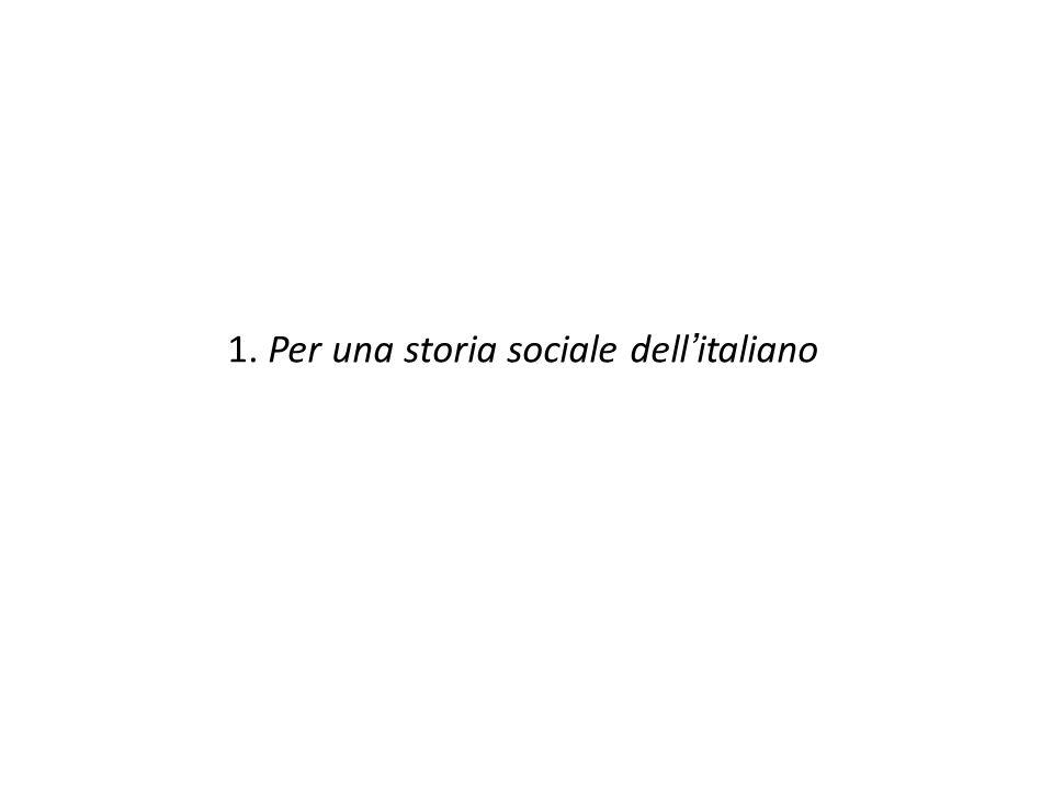 1. Per una storia sociale dellitaliano