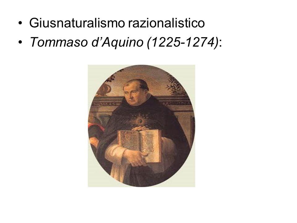 Giusnaturalismo razionalistico Tommaso dAquino (1225-1274):