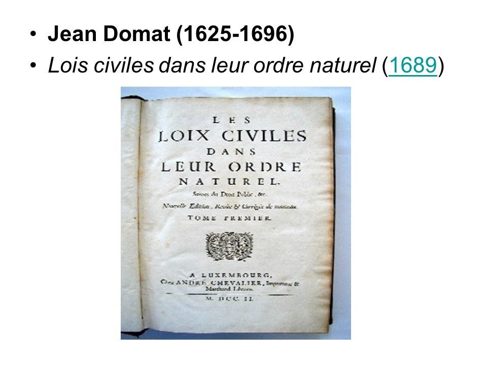 Jean Domat (1625-1696) Lois civiles dans leur ordre naturel (1689)1689