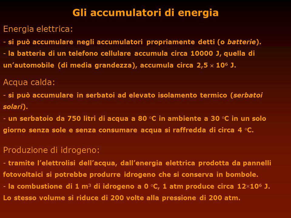 Gli accumulatori di energia Energia elettrica: - si può accumulare negli accumulatori propriamente detti (o batterie). - la batteria di un telefono ce